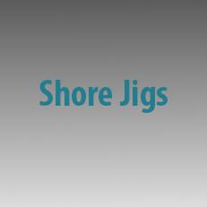 Shore Jigs